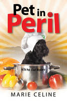 Celine, Marie - Pet in Peril: A TV Pet Chef Mystery set in L.A. (A Kitty Karlyle Mystery) - 9781847517494 - V9781847517494