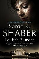 Shaber, Sarah R. - Louise's Blunder: A 1940s spy thriller set in wartime Washington (A Louise Pearlie Mystery) - 9781847517890 - V9781847517890