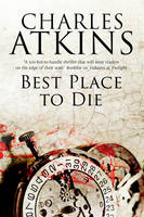 Atkins, Charles - Best Place to Die (A Lillian and Ada Mystery) - 9781847517999 - V9781847517999