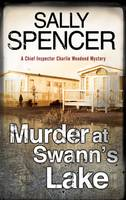 Spencer, Sally - Murder at Swann's Lake (Chief Inspector Woodend Mysteries) - 9781847518149 - V9781847518149