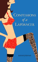 Anonymous - Confessions of a Lapdancer - 9781847560841 - 9781847560841