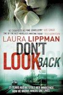 Lippman, Laura - Don't Look Back. by Laura Lippman - 9781847560940 - KRA0009083