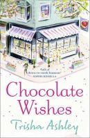 Ashley, Trisha - Chocolate Wishes - 9781847561145 - V9781847561145