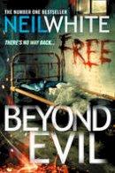 White, Neil - Beyond Evil - 9781847561305 - V9781847561305
