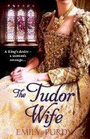 Purdy, Emily - Tudor Wife - 9781847561947 - KSS0014508