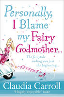 - Personally, I Blame My Fairy Godmother - 9781847562081 - KOC0009132