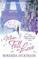 Miranda Dickinson - When I Fall in Love - 9781847562364 - KIN0035932