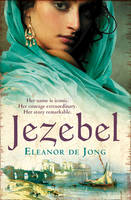 De Jong, Eleanor - Jezebel. by Eleanor de Jong - 9781847562555 - 9781847562555
