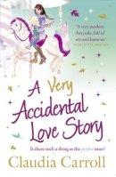 Claudia Carroll - A Very Accidental Love Story - 9781847562722 - KAK0007600
