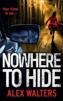 Walters, Alex - Nowhere to Hide - 9781847562876 - 9781847562876