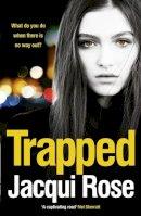 Rose, Jacqui - Trapped - 9781847563217 - V9781847563217