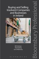 Holohan, Bill, O'Mahoney, Ger, Harding, Ted - Buying and Selling Insolvent Companies and Businesses in Ireland - 9781847669940 - V9781847669940