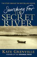 Grenville, Kate - Searching for the Secret River - 9781847670021 - KSS0006237