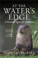 John Lister-Kaye - At the Water's Edge: A Personal Quest for Wildness - 9781847674050 - V9781847674050