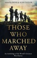 - Those Who Marched Away: An Anthology of the World's Greatest War Diaries - 9781847674159 - KTJ0008468