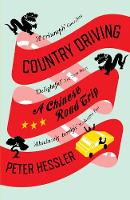 Peter Hessler - Country Driving: A Chinese Road Trip. Peter Hessler - 9781847674371 - V9781847674371