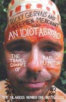 Karl Pilkington, Ricky Gervais, Stephen Merchant - An Idiot Abroad: The Travel Diaries of Karl Pilkington - 9781847679277 - KAK0001190