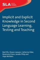 Ellis, Rod; Loewen, Shawn; Elder, Catherine; Erlam, Rosemary; Philp, Jenefer; Reinders, Hayo - Implicit and Explicit Knowledge in Second Language Learning, Testing and Teaching - 9781847691743 - V9781847691743