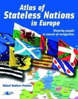 Mikael Bodlore-penlaez, Sarah Finn - Atlas of Stateless Nations in Europe: Minority People in Search of Recognition - 9781847713797 - V9781847713797