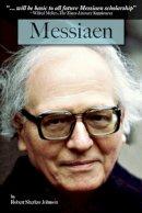 Johnson, Robert Sherlaw - Messiaen - 9781847725875 - V9781847725875