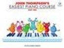 Various - John Thompson's Easiest Piano Course - 9781847726544 - V9781847726544