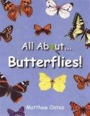 Matthew Oates - All About Butterflies - 9781847730503 - V9781847730503