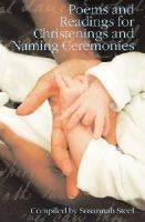Susannah Steel - Poems and Readings for Christenings and Naming Ceremonies - 9781847734037 - KEX0233333