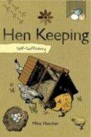 Hatcher, Mike - Self-sufficiency Hen Keeping (Self Sufficiency) - 9781847734204 - KOC0019340