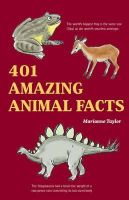Marianne Taylor - 401 Amazing Animal Facts - 9781847737151 - V9781847737151