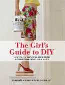 Jo Behari, Alison Winfield-Chislett - The Girl's Guide to DIY - 9781847737540 - KCG0003908