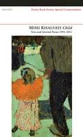 Khalvati, Mimi - Child: New and Selected Poems 1991-2011 - 9781847770943 - V9781847770943