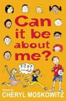 Moskowitz, Cheryl - Can it be About Me? - 9781847803405 - KSS0001935