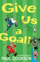 Cookson, Paul - Give Us a Goal! - 9781847803412 - KSS0002938