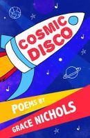 Nichols, Grace - Cosmic Disco - 9781847803986 - V9781847803986