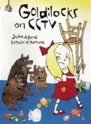 Agard, John - Goldilocks on CCTV - 9781847804990 - V9781847804990