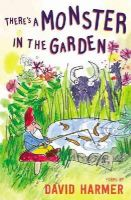 Harmer, David - There's a Monster in the Garden: The Best of David Harmer - 9781847805386 - V9781847805386