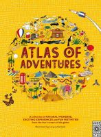 Lucy Letherland - Atlas of Adventures: A Collection of Natural Wonders, Exciting Experiences and Fun Festivities from the Four Corners of the Globe - 9781847805850 - V9781847805850