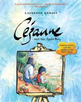 Anholt, Laurence - Cezanne and the Apple Boy (Anholt's Artists) - 9781847806048 - V9781847806048