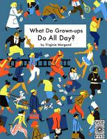 - What Do Grown-Ups Do All Day? - 9781847808097 - V9781847808097