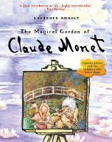 Anholt, Laurence - The Magical Garden of Claude Monet (Anholt's Artists) - 9781847808134 - V9781847808134