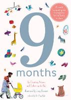 Adamo, Courtney, van de Paal, Esther - 9 Months: A Step by Step Family Guide to Waiting for Baby: A Month by Month Guide to Pregnancy for the Family to Share - 9781847808172 - V9781847808172