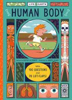 Alexander, Heather - Life on Earth: Human Body: With 100 Questions and 70 Lift-Flaps! - 9781847809001 - V9781847809001
