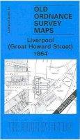 Parrott, Kay - Liverpool (Great Howard Street) 1864 (Old Ordnance Survey Maps of Li) - 9781847840400 - V9781847840400