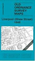 Parrott, Kay - Liverpool (Shaw Street) 1848: Liverpool Sheet 20 (Old Ordnance Survey Maps - Yard to the Mile) - 9781847841094 - V9781847841094