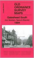 Godfrey, Alan - Gateshead South (Incl. Bensham, Teams & Shipcote): Tyneside Sheet 23 (Old Ordnance Survey Maps of Tyneside) - 9781847848512 - V9781847848512