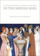 Louise Wilkinson - A Cultural History of Childhood and Family in the Middle Ages (Cultural Histories) - 9781847887955 - V9781847887955