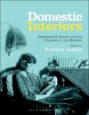 Georgina Downey - Domestic Interiors: Representing Homes from the Victorians to the Moderns - 9781847889317 - V9781847889317