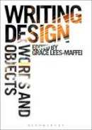 Lees-Maffei, Grace - Writing Design: Words and Objects - 9781847889553 - V9781847889553