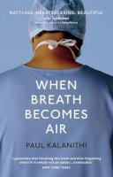 Kalanithi, Paul - When Breath Becomes Air - 9781847923677 - 9781847923677