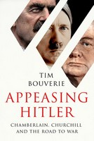 Bouverie, Tim - Appeasing Hitler: Chamberlain, Churchill and the Road to War - 9781847924414 - V9781847924414